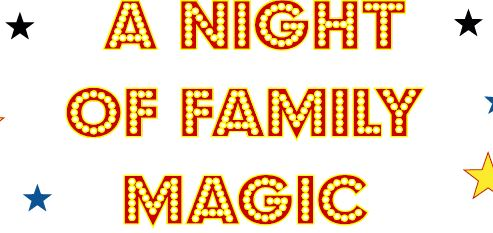 A Night Of Family Magic
