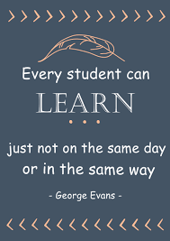 Every student can learn just not on the same day or in the same way - George Evans
